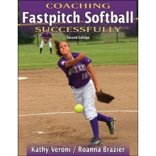 Coaching Fastpitch Softball Successfully, Book, 2nd ed