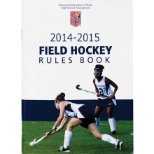 Official 2014-2015 NFHS Field Hockey Rule Book
