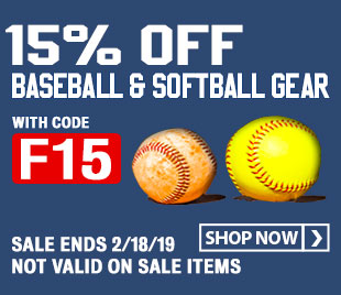 15% Off Baseball & Softball Gear w/ promo code F15 (Not valid on sale items. Ends 2/18/19 at 11:59pm EST)